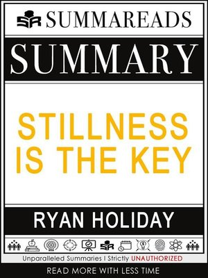 cover image of Summary of Stillness Is the Key by Ryan Holiday