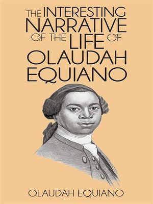 an introduction to the life of olaudah equiano As we read the excerpts of olaudah equiano's the interesting narrative of the life of olaudah equiano, or gustavus vassa, the african, written by himself keep in mind that the pages in the anthology are part of a larger work.
