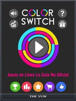 cover image of Color Switch Juego En Línea La Guía No Oficial