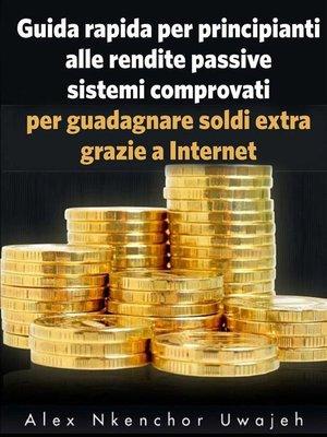 cover image of Guida Rapida Per Principianti Alle Rendite Passive