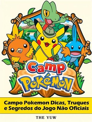 cover image of Campo Pokemon Dicas, Truques E Segredos Do Jogo Não Oficiais