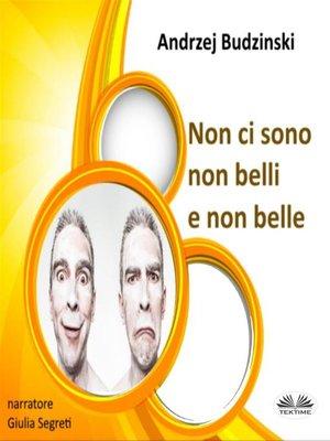 cover image of Non Ci Sono  Non Belli  E Non Belle