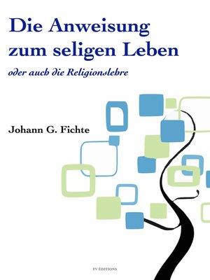 cover image of Die Anweisung zum seligen Leben