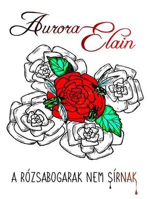 cover image of A rózsabogarak nem sírnak