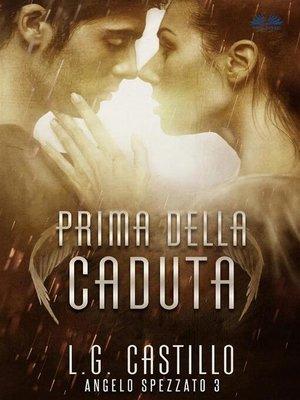 cover image of Prima della Caduta--Angelo Spezzato 3