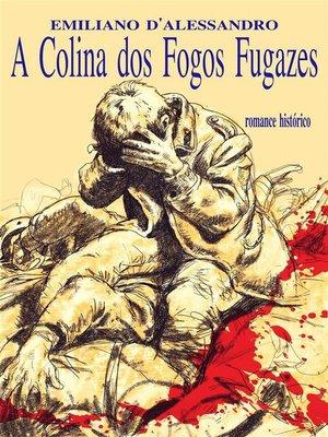 cover image of A Colina Dos Fogos Fugazes