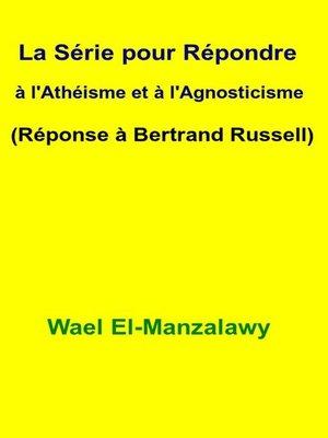 cover image of La Série Pour Répondre À L'athéisme Et À L'agnosticisme (Réponse À Bertrand Russell)