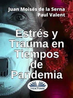 cover image of Estrés Y Trauma En Tiempos De Pandemia