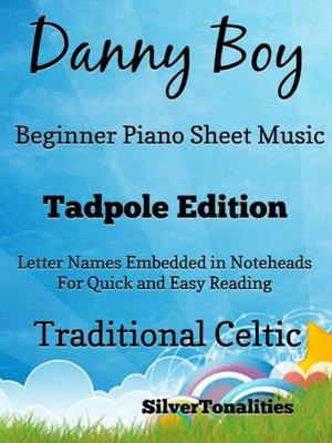 cover image of Da'Danny Boy Beginner Piano Sheet Music Tadpole Editionnny boy beginner piano sheet music tadpole edition