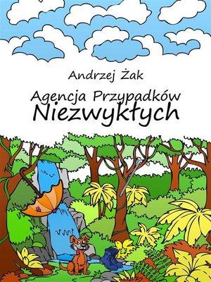 cover image of Agencja Przypadków Niezwykłych