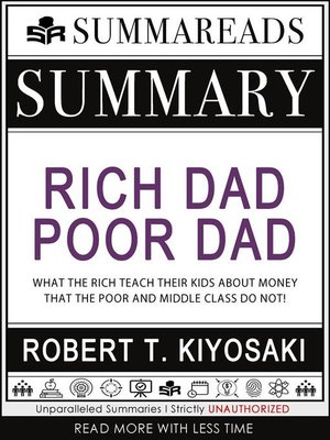 cover image of Summary of Rich Dad Poor Dad--What the Rich Teach Their Kids About Money That the Poor and Middle Class Do Not! by Robert T. Kiyosaki