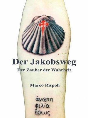 cover image of Der Jakobsweg, Der Zauber Der Wahrheit