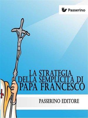 cover image of La strategia della semplicità di Papa Francesco