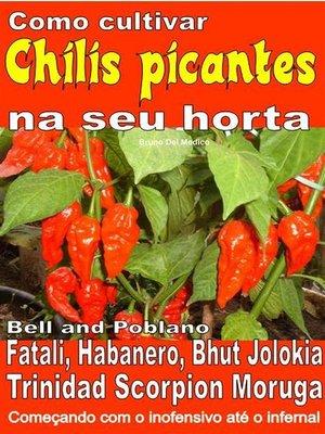 cover image of Como cultivar chilis picantes na seu horta
