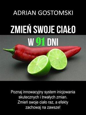 cover image of Zmień swoje ciało w 91 dni