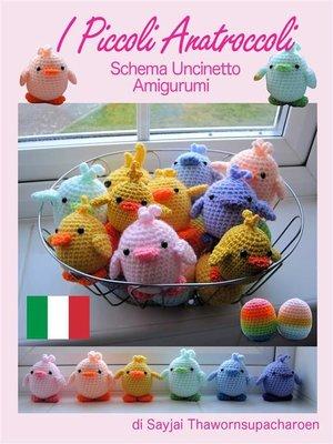 cover image of I Piccoli Anatroccoli, Schema Uncinetto Amigurumi