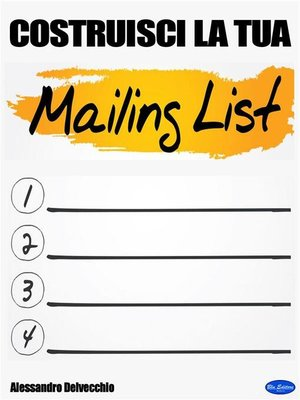 costruisci la tua mailing list by alessandro delvecchio