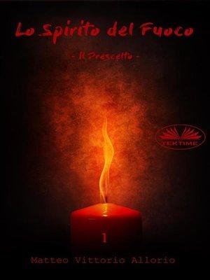 cover image of Lo Spirito Del Fuoco