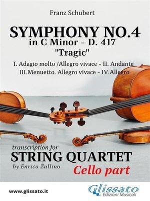 cover image of Symphony No.4--D.417 for String Quartet (Cello)