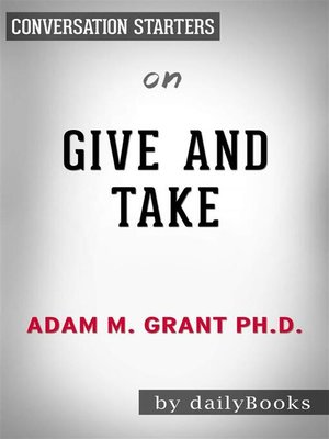 cover image of Give and Take--Why Helping Others Drives Our Success by Adam Grant | Conversation Starters