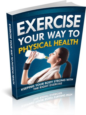 cover image of Exercise Your Way to Physical Health
