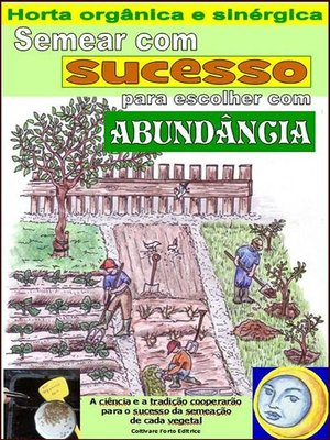 cover image of Semear com sucesso para escolher com abundância. Horta orgânica e sinérgica
