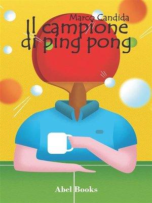 cover image of Il campione di ping pong