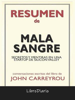 cover image of Mala Sangre--Secretos Y Mentiras En Una Startup De Silicon Valley de John Carreyrou--Conversaciones Escritas