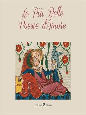 cover image of Le più belle poesie d'amore