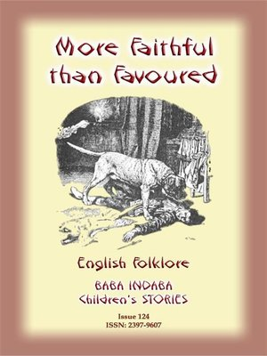 cover image of MORE FAITHFUL THAN FAVOURED--A children's story about a dog's faithfulness to it's master
