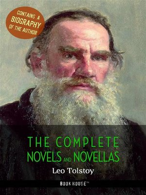 cover image of Leo Tolstoy--The Complete Novels and Novellas + a Biography of the Author