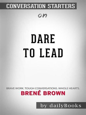 cover image of Dare to Lead--Brave Work. Tough Conversations. Whole Hearts.byBrené Brown| Conversation Starters