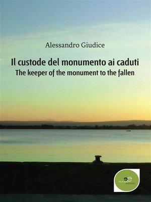 cover image of Il custode del monumento ai caduti