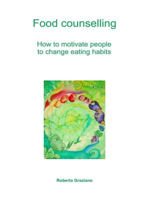 cover image of Food counselling. How to motivate people to change eating habits