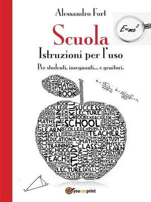cover image of Scuola. Istruzioni per l'uso