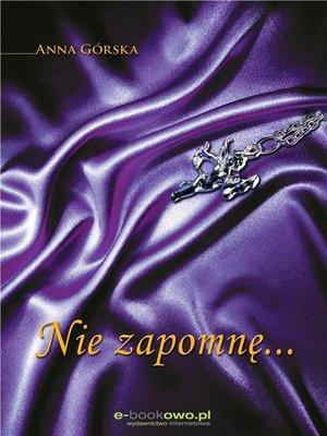 cover image of Nie zapomnę...