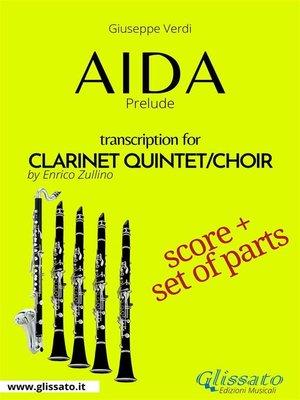 cover image of Aida (prelude) Clarinet Quintet/Choir--Score & Parts