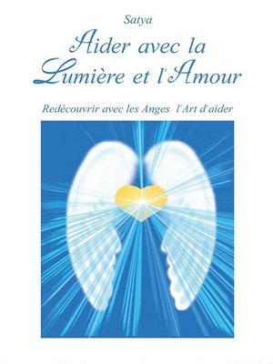 cover image of Aider avec la Lumière et l'Amour