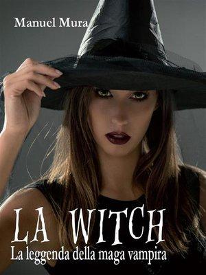 cover image of La Witch--La leggenda della maga vampira