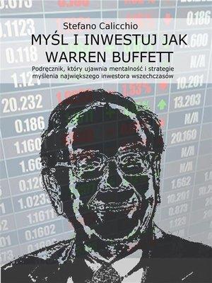 cover image of Myśl i inwestuj jak Warren Buffett