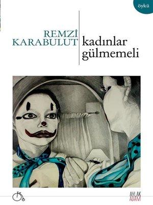 cover image of Kadınlar Gülmemeli