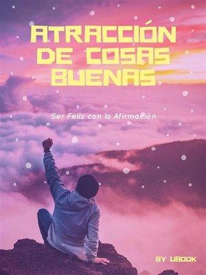 cover image of Atracción de Cosas Buenas
