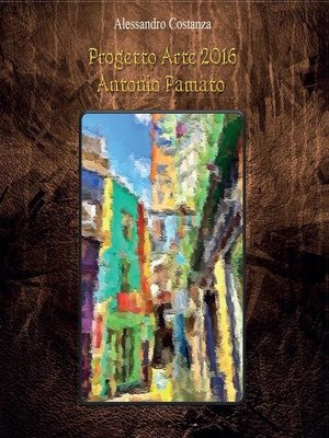cover image of Progetto Arte 2016--Antonio Pamato