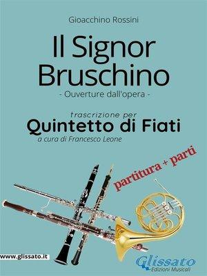 cover image of Il Signor Bruschino--Quintetto di Fiati partitura e parti