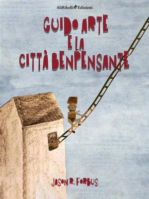 cover image of Guido Arte e la Città Benpensante