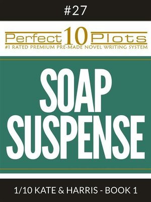 "cover image of Perfect 10 Soap Suspense Plots #27-1 ""KATE & HARRIS--BOOK 1"""