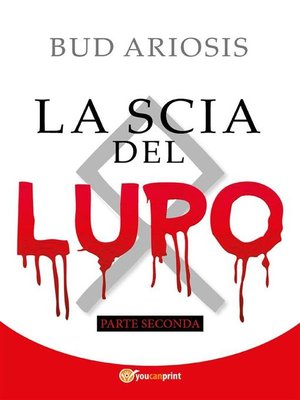 cover image of La scia del lupo. Parte seconda