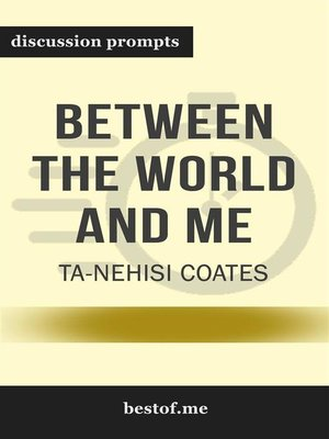 """cover image of Summary--""""Between the World and Me"""" by Ta-Nehisi Coates--Discussion Prompts"""