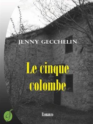 cover image of Le cinque colombe
