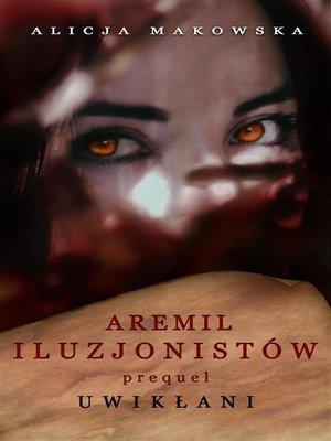 cover image of Aremil Iluzjonistów--Uwikłani